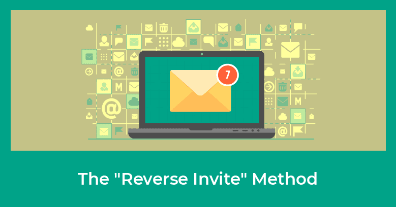 Reverse Invite Method